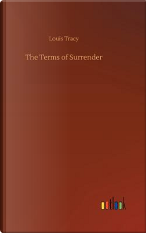 The Terms of Surrender by Louis Tracy