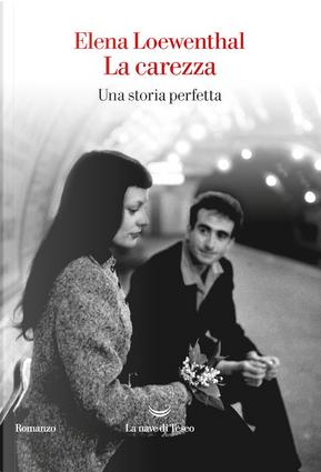 La carezza by Elena Loewenthal