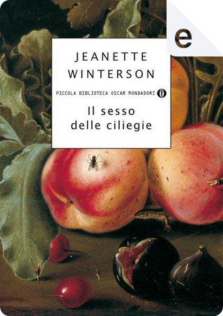 Il sesso delle ciliegie by Jeanette Winterson