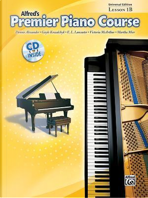 Alfred's Premier Piano Course Lesson 1B by Dennis Alexander