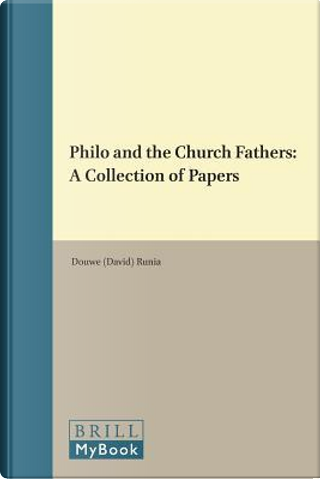 Philo and the Church Fathers by David T. Runia