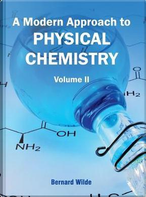 Modern Approach to Physical Chemistry by Bernard Wilde