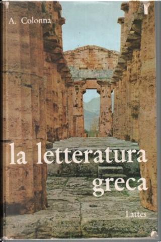 La letteratura greca by Aristide Colonna