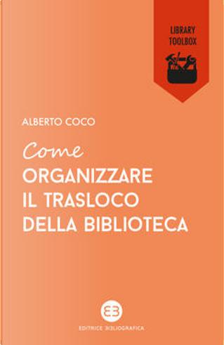 Come organizzare il trasloco della biblioteca by Alberto Coco