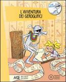 L'avventura dei geroglifici by Paola Cantatore