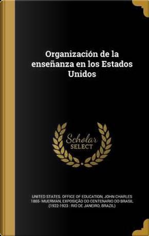 SPA-ORGANIZACION DE LA ENSENAN by John Charles 1865 Muerman