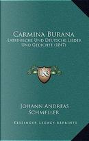 Carmina Burana by Johann Andreas Schmeller