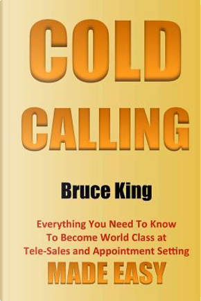 Cold Calling by Bruce King