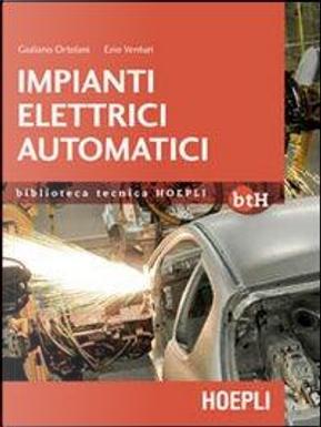 Impianti elettrici automatici. Schemi e apparecchi nell'automazione industriale by Giuliano Ortolani