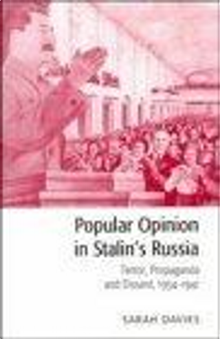Popular Opinion in Stalin's Russia by Sarah Davies