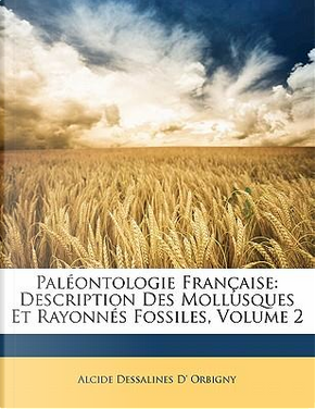 Pal Ontologie Fran Aise by Alcide Dessalines D' Orbigny