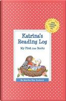 Katrina's Reading Log by Martha Day Zschock
