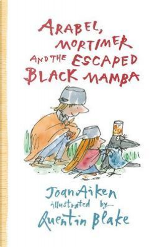 Arabel, Mortimer and the Escaped Black Mamba by Joan Aiken