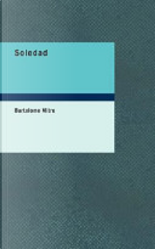 Soledad by Bartolomé Mitre