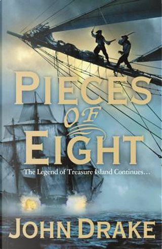 Pieces of Eight by John Drake