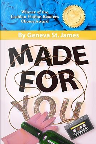 Made for You by Geneva St. James
