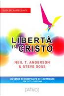 Libertà in Cristo. Guida del partecipante by Neil T. Anderson