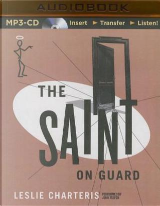 The Saint on Guard by Leslie Charteris