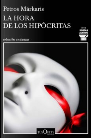 La hora de los hipócritas by Petros Markaris