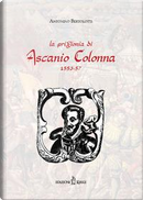 La prigionia di Ascanio Colonna (1553-1557) (rist. anast. 1883) by Antonino Bertolotti