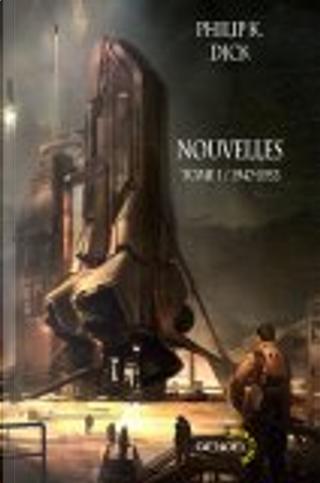 Nouvelles by Emmanuel Carrere, Jacques Chambon, Hélène Collon, Philip K. Dick