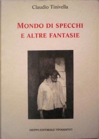 Mondo di specchi e altre fantasie by Claudio Tinivella