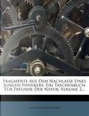 Fragmente Aus Dem Nachlasse Eines Jungen Physikers by Johann Wilhelm Ritter