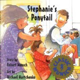 Stephanie's Ponytail by Robert N. Munsch
