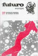 Futuro Europa 37 by Adalberto Cersosimo, Alessandro Frambini, Bruno Vitiello, Costanzo Zingrillo, Daniele Quarta, Ernesto Veggetti, Fabio Calabrese, Gianni Ursini, Giovanni Mongini, Ludmila Freiovà, Luigi Meriggi, Paolo Durando, Renato Prestiniero, Sebastiano Diciassette, Stefano Sampietro, Vittorio Catani