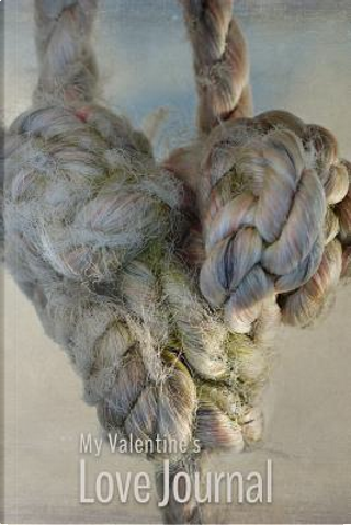 My Valentine's Love Journal - Knotted Rope Heart by Judy Sery-Barski