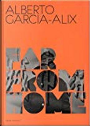 Alberto Garcia-Alix, Far from Home - Daidō Moriyama, Far from Home by Jenaro Talens