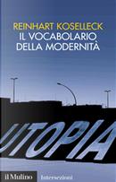 Il vocabolario della modernità by Reinhart Koselleck
