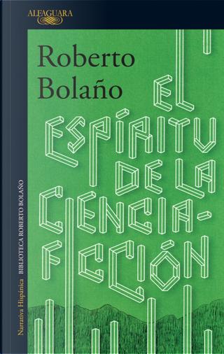 El espíritu de la ciencia-ficción by Roberto Bolano