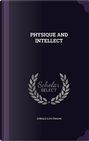 Physique and Intellect by Donald G Paterson