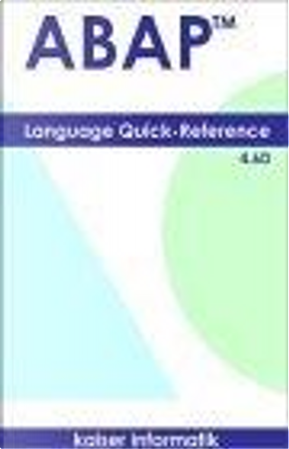 ABAP Language Quick-Reference by Peter Kaiser