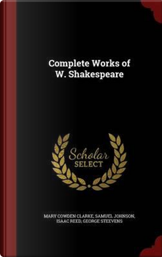 Complete Works of W. Shakespeare by Mary Cowden Clarke