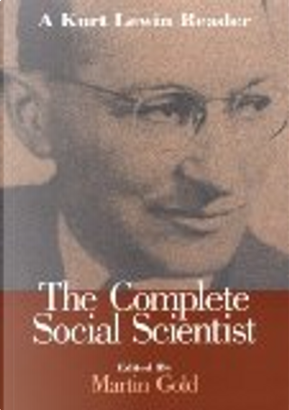 The Complete Social Scientist by Kurt Lewin, Martin Gold