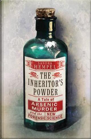 The Inheritor's Powder by Sandra Hempel