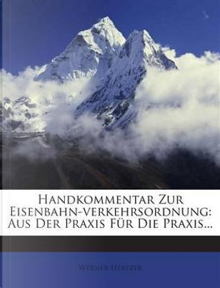 Handkommentar Zur Eisenbahn-Verkehrsordnung by Werner Hertzer