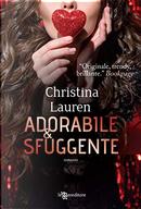 Adorabile & sfuggente by Christina Lauren