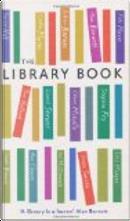 The Library Book by Alan Bennett, Anita Anand, Ann Cleeves, Caitlin Moran, Julian Barnes, Julie Myerson, Lionel Shriver, Michael Brooks, Seth Godin, Stephen Fry