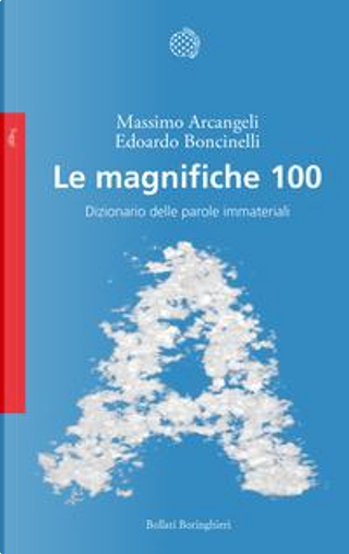 Le magnifiche 100. Dizionario delle parole immateriali by Massimo Arcangeli