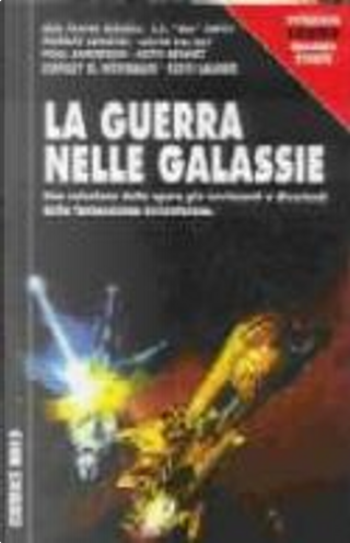 La guerra nelle galassie by Edward E. Smith, Eric Frank Russell, Keith Bennett, Keith Laumer, Lester Del Rey, Murray Leinster, Poul Anderson, Stanley G. Weinbaum