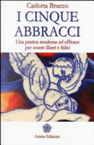 I cinque abbracci by Carlotta Brucco