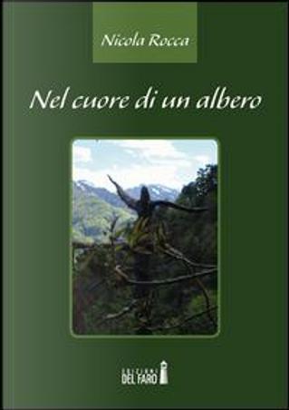 Nel cuore di un albero by Nicola Rocca