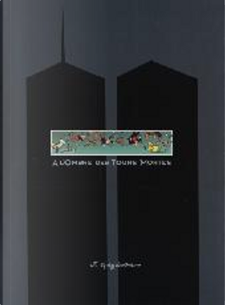 A l'Ombre des Tours Mortes by Art Spiegelman