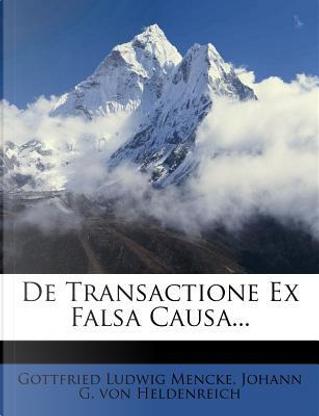 de Transactione Ex Falsa Causa... by Gottfried Ludwig Mencke