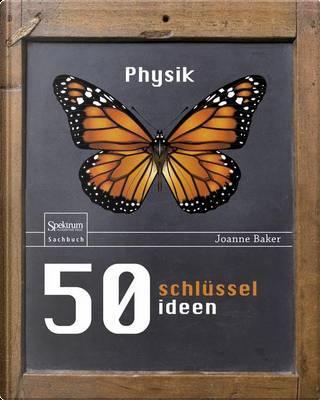 50 Schlusselideen Physik by Joanne Baker