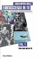 Enciclopedia della fantascienza in TV by Aleksandar Mickovic, Marcello Rossi, Nicola Vianello