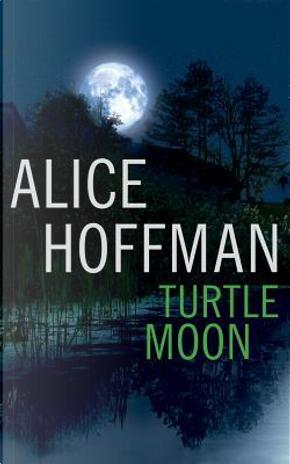 Turtle Moon by Alice Hoffman